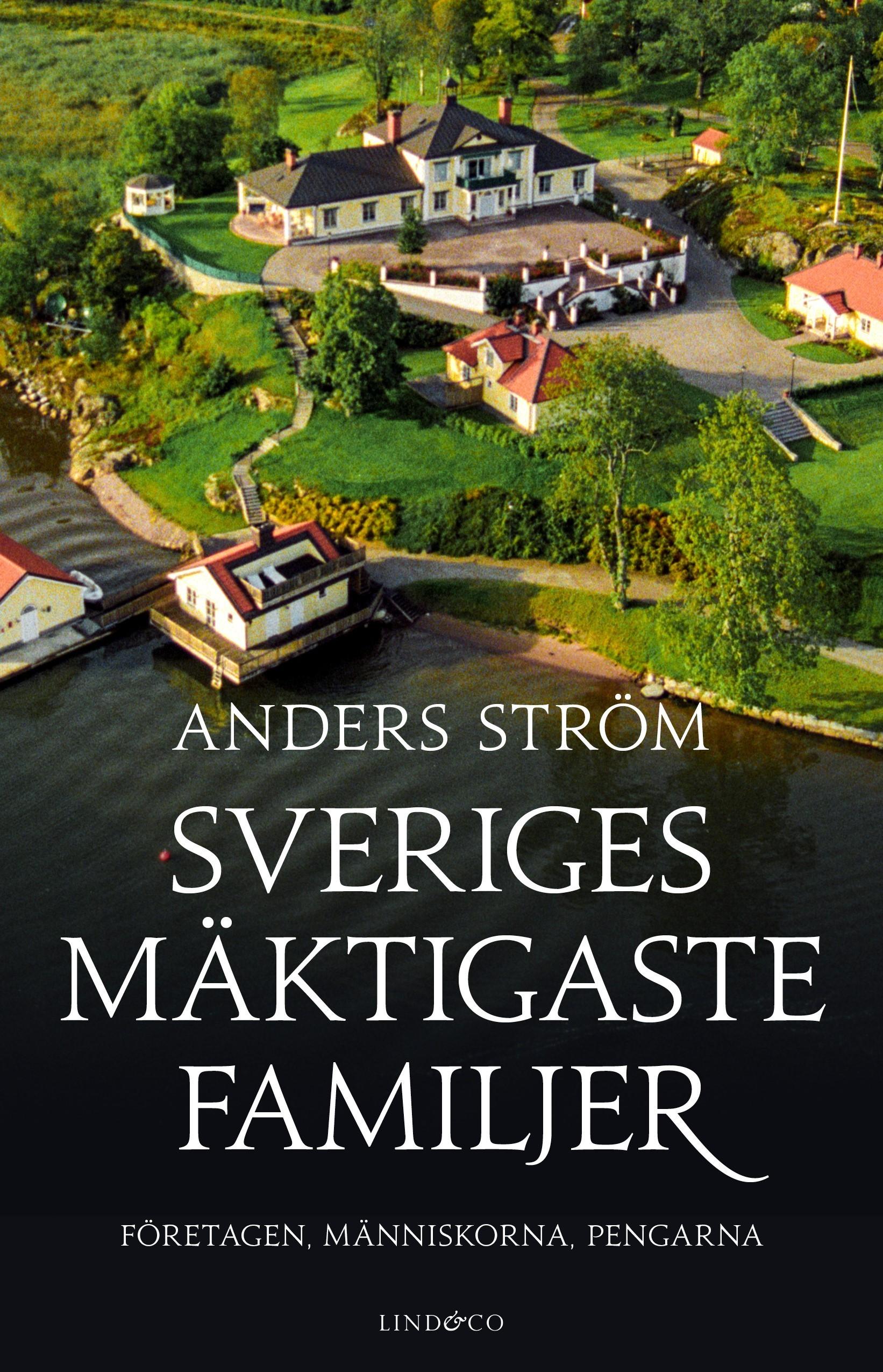 Sveriges mäktigaste familjer : Företagen, människorna..