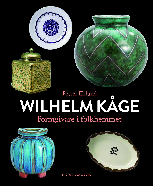 Wilhelm Kåge Formgivare i folkhemmet
