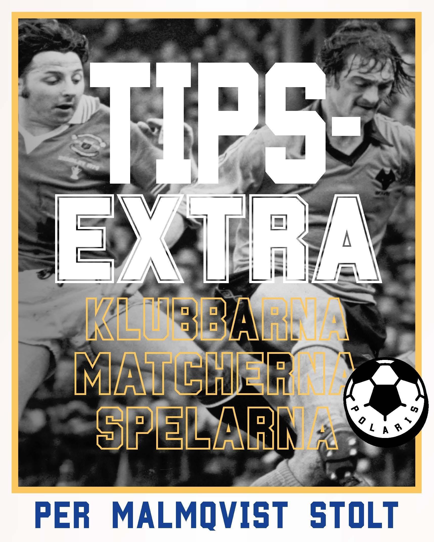 Tips-Extra - Klubbarna Matcherna Spelarna